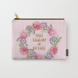 Have Courage and Be Kind - Pink Carry-All Pouch