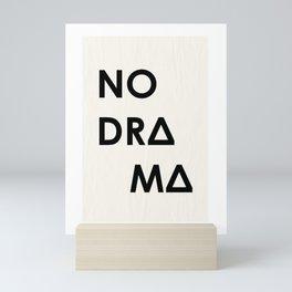 No Drama Mini Art Print