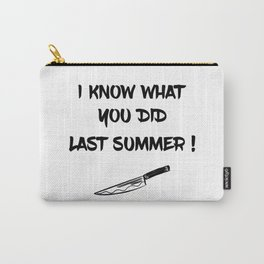 I KNOW WHAT YOU DID LAST SUMMER Carry-All Pouch