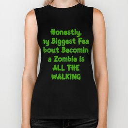 Biggest Fear about Becoming a Zombie is all the Walking Biker Tank