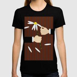 Loves me, loves me not T-shirt