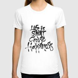 Life Short, Choose Happiness T-shirt