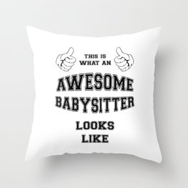 AWESOME BABYSITTER Throw Pillow