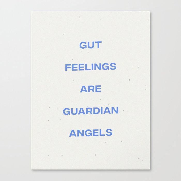 Gut Feelings Are Guardian Angels Leinwanddruck