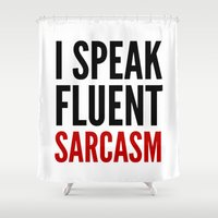 sarcasm Shower Curtains featuring I SPEAK FLUENT SARCASM by CreativeAngel