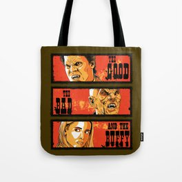 The Good The Bad The Buffy Tote Bag
