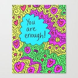 You are enough! Canvas Print