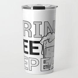 Funny Beer Lover Drink Pee Repeat Beer Drinker Travel Mug