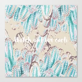 Watch out for cacti Canvas Print