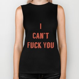 Say I can't fuck you- in tinder tinder red. Biker Tank