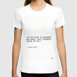 """""""In the midst of movement  and chaos, keep stillness  inside of you."""" T-shirt"""