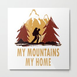 My Mountains My Home Metal Print