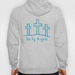 He Is Risen Easter Calvary Hoody