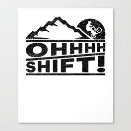 Mountain Bike  OHHH SHIFT! MTB Mountain Biking Addict Canvas Print