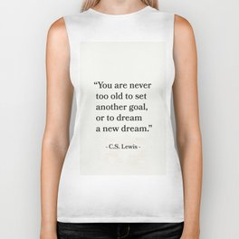 """""""You are never too old to set another goal, or to dream a new dream.""""  C.S. Lewis Biker Tank"""
