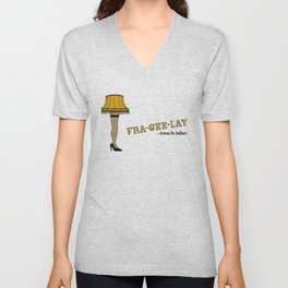 Fra-gee-lay Leg Lamp Unisex V-Neck
