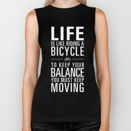Life is like riding a bicycle. Black Background. Biker Tank