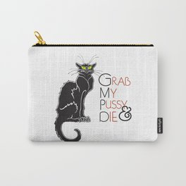 Grab My Pussy & Die Carry-All Pouch