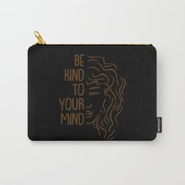 Be Kind To Your Mind For Mental Health Awareness Carry-All Pouch