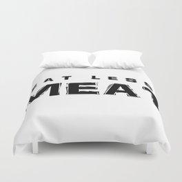 EatLess Meat Duvet Cover