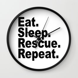 Eat Sleep Rescue Repeat Wall Clock