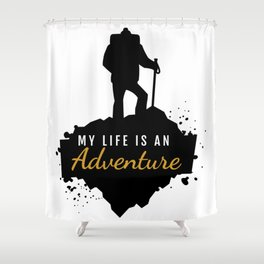 My Life Is An Adventure | Nature Hiking Outdoor Shower Curtain