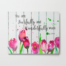 You are Fearfully and Wonderfully made Metal Print