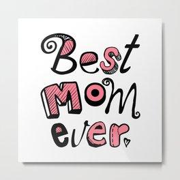 Best Mom Ever Typography 01 Metal Print