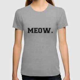 Meow. - Black on White T-shirt