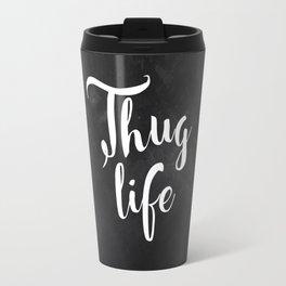 Thug Life - white on black chalkboard Travel Mug