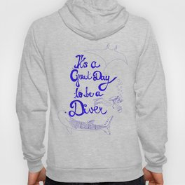 It's a great day to be a diver (deeper version) Hoody