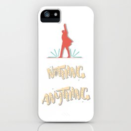 Those Who Stand For Nothing Will Fall For Anything - Hamilton iPhone Case