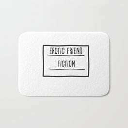 Erotic Friend Fiction Bath Mat