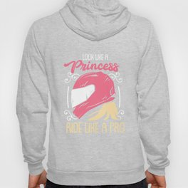 Motorcycling - Look Like A Princess - Ride Like A Pro Hoody