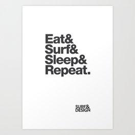 Eat&Surf&Sleep&Repeat Art Print