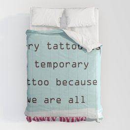 Demotivational quotes: every tattoo is a temporary tattoo Comforters