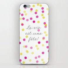 La vie est une fête iPhone Skin