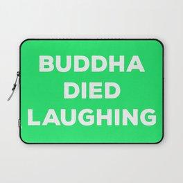 BUDDHA DIED LAUGHING Laptop Sleeve