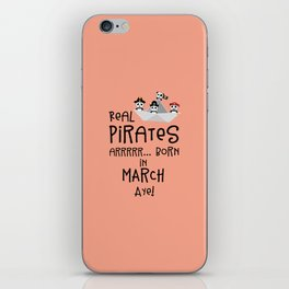 Real Pirates are born in MARCH T-Shirt Dw7wp iPhone Skin