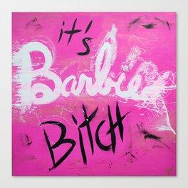 IT'S BARBIE BITCH Canvas Print