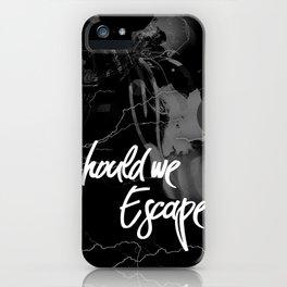 Should we escape? iPhone Case
