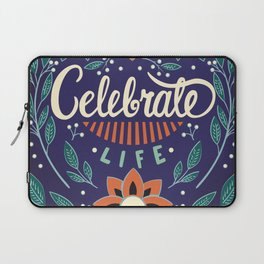 Celebrate Life - Beautiful Floral Sign Laptop Sleeve