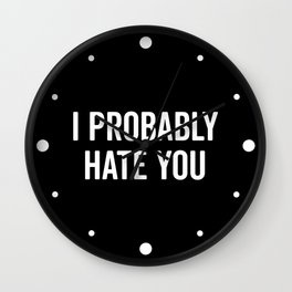 Hate You Funny Quote Wall Clock