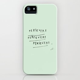 Persevere iPhone Case