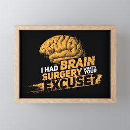 I had brain surgery! What's your excuse? Framed Mini Art Print
