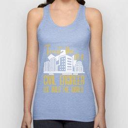 Trust Me I'm A Civil Engineer We Build The World T-Shirt Unisex Tank Top