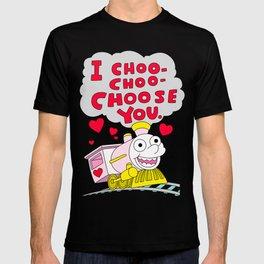 I choo-choo-choose you! T-shirt