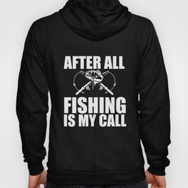 Fishing After All My Call Fishing License Gift Hoody
