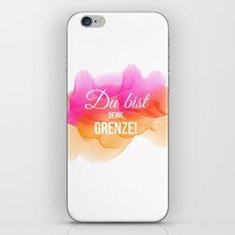"""Du bist Deine Grenze"""" Selbstmotivation / Glück © hatgirl.de (Zitat, Philosophie) iPhone Skin"""