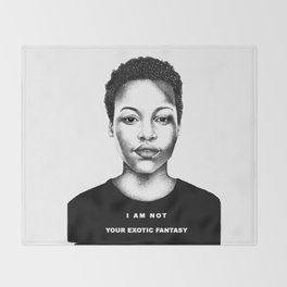 I Am Not Your Exotic Fantasy Throw Blanket